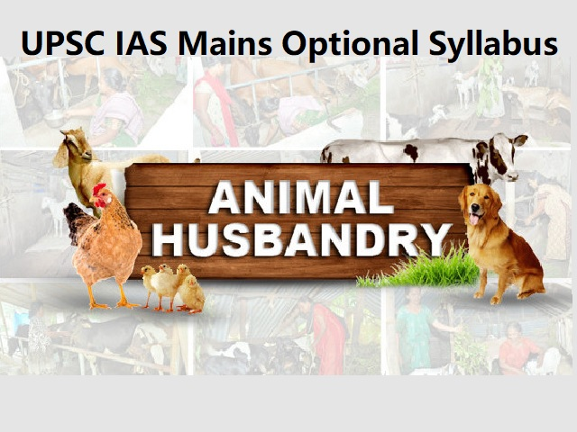 UPSC IAS Mains 2020: Animal Husbandry & Veterinary Science Optional Syllabus
