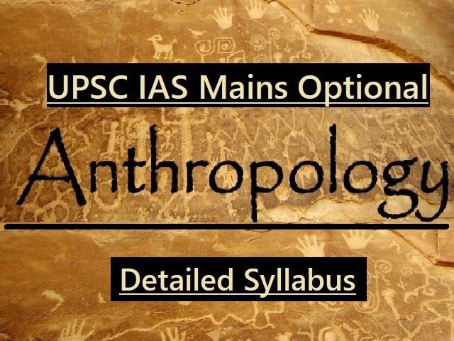 UPSC IAS Mains 2020: Syllabus for Anthropology Optional Paper