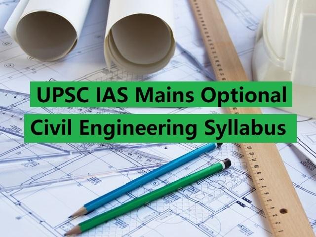 UPSC IAS Mains 2020: Civil Engineering Optional Syllabus