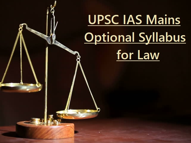 UPSC IAS Mains 2020: Syllabus for Law Optional Paper