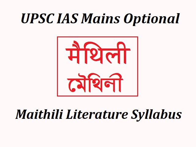 UPSC IAS Mains 2020: Optional Syllabus for Maithili Literature