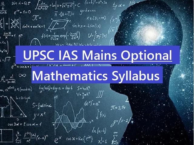 UPSC IAS Mains 2020: Syllabus for Mathematics Optional Papers