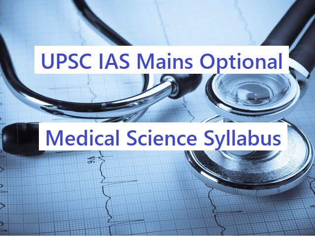UPSC IAS Mains 2020: Syllabus for Medical Science Optional Papers