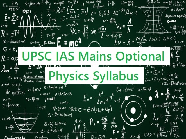 UPSC IAS Mains 2020: Syllabus for Physics Optional Papers