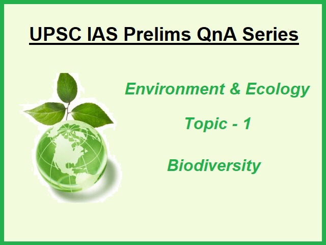 UPSC IAS Prelims Important Questions on Environment - Biodiversity topic