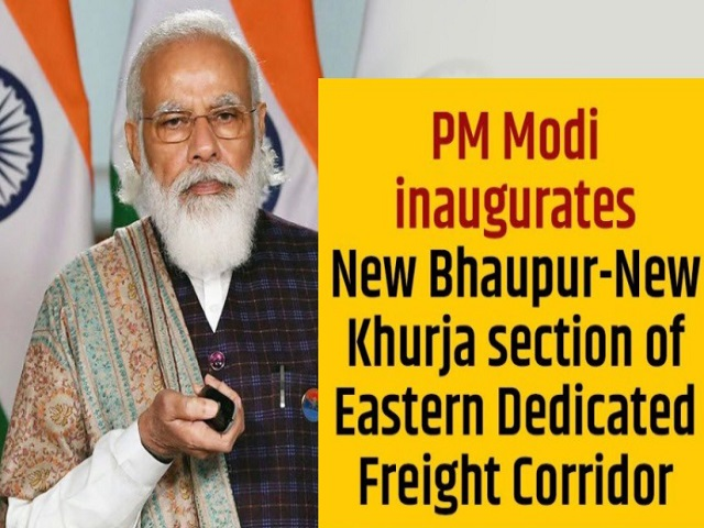 PM Modi inaugurated New Bhaupur-New Khurja Section and the Operation Control Centre of Eastern Dedicated Freight Corridor