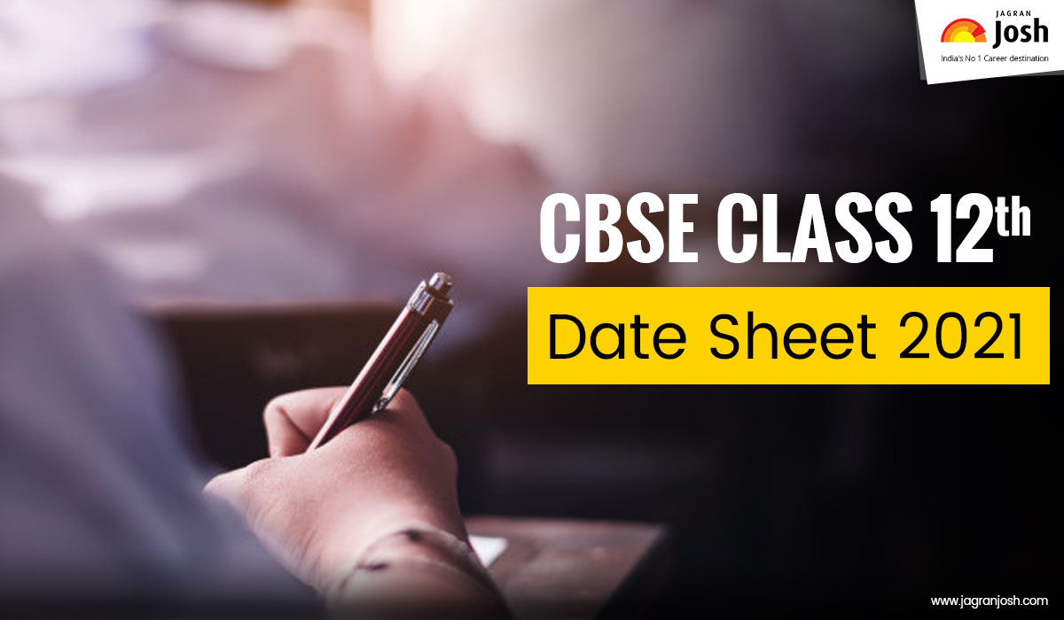 CBSE Date Sheet 2021 - Class 12: CBSE 12th Exam Time Table 2021 (Science, Commerce, Arts)