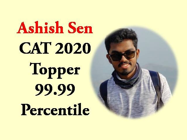CAT 2020 Topper Interview - Meet Ashish Sen, 99.99 Percentiler sharing CAT preparation strategy