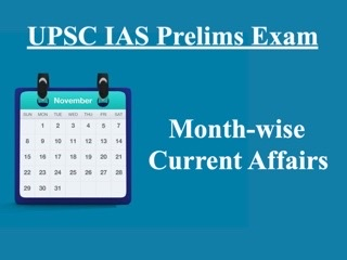 UPSC IAS Prelims 2021: Month-wise Current Affairs & GK Topics for Preparation (May 2020-April 2021)