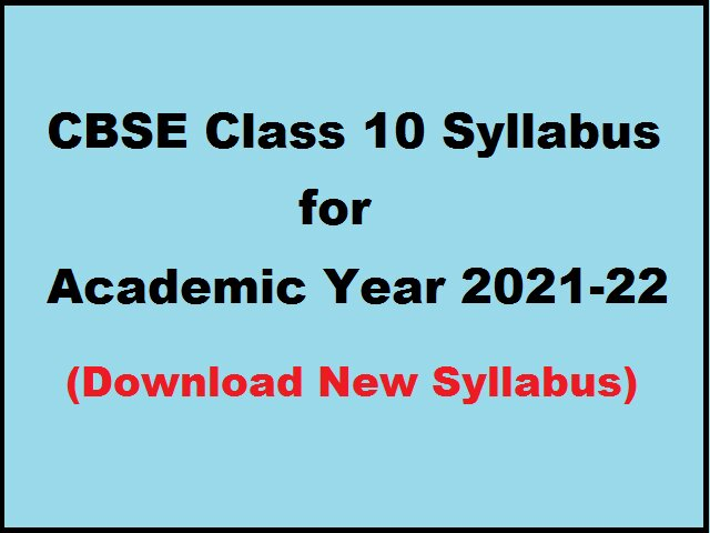 CBSE Class 10 New Syllabus for Academic Session 2021-2022