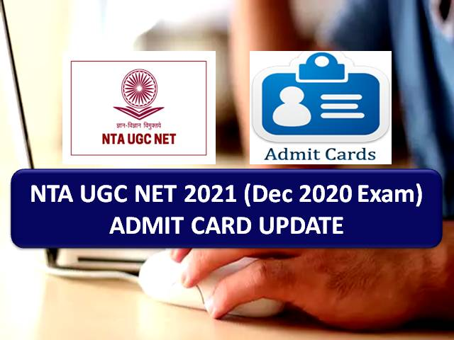 NTA UGC NET 2021 Admit Card (Dec 2020 Exam) Release Postponed @ugcnet.nta.nic.in: Get Direct Link to Download Admit Card