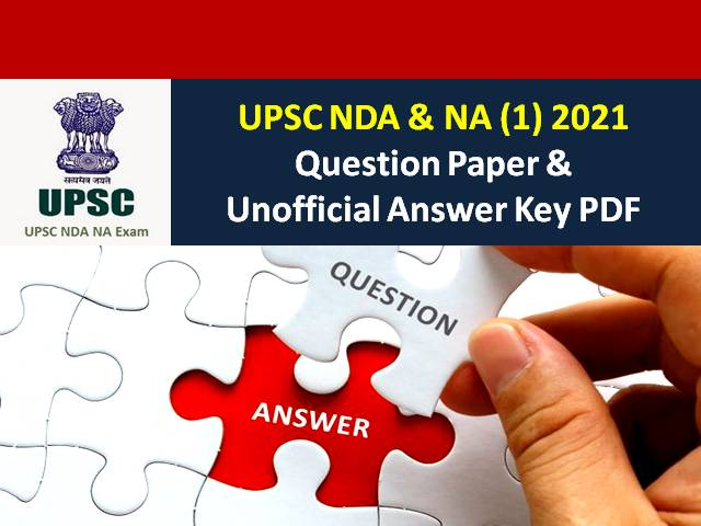 UPSC NDA 2021 Question Paper & Answer Key PDF (Unofficial Released): Download Answer Key for Maths & GAT Paper Released by Coaching Centres
