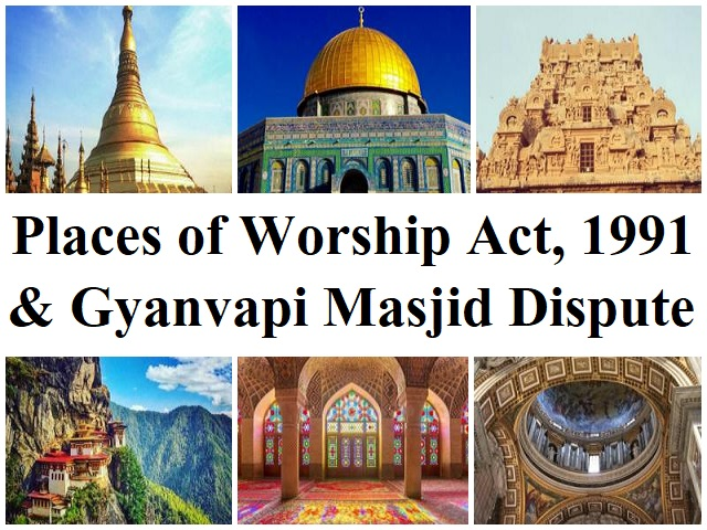 Gyanvapi Mosque Dispute and the Places of Worship (Special Provisions) Act of 1991