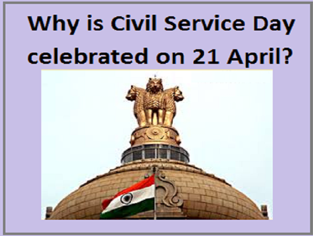 Why is National Civil Service Day celebrated on 21st April?
