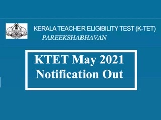 KTET May 2021 Notification Out: Registration Begins from April 28