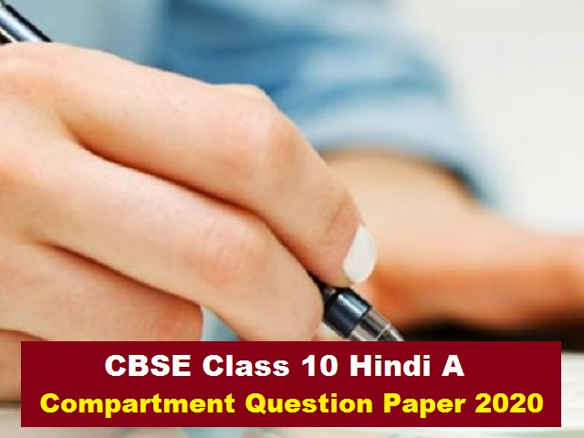 CBSE Board Exam 2021 – Download Class 10 Hindi A Compartment Paper 2020 to Practice Important Questions for Upcoming Board Exam