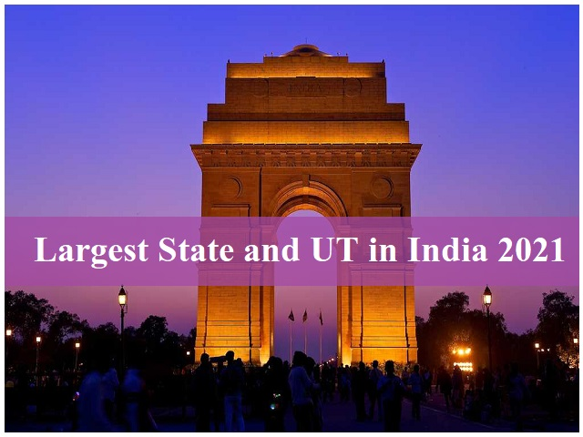 Largest State and UT in India 2021
