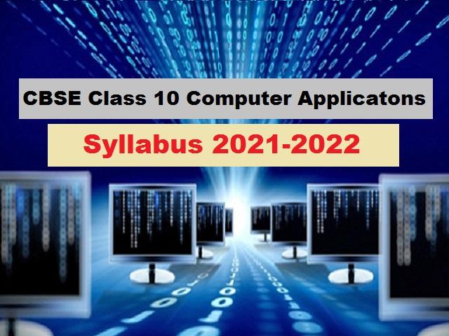 CBSE Class 10 Computer Applications Syllabus 2021-22 (PDF)