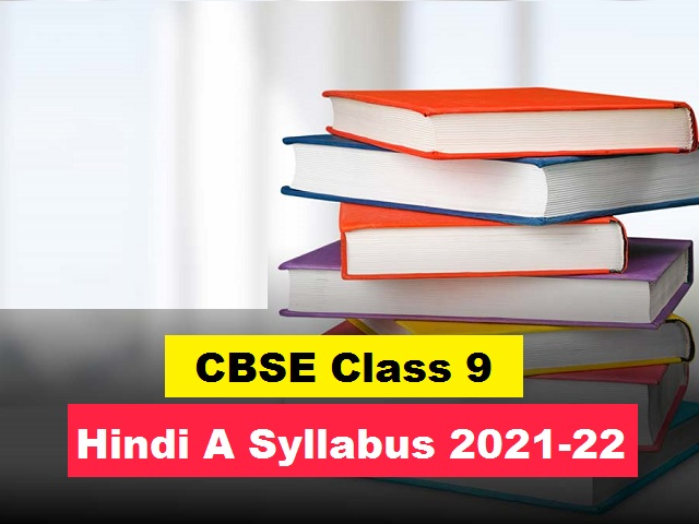 CBSE Class 9 Hindi Course A Syllabus 2021-2022| Download in PDF