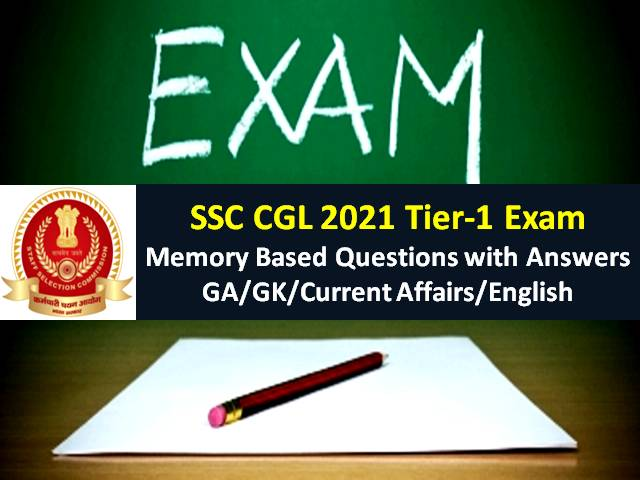 SSC CGL 2021 Exam Memory Based General Awareness (GA) Questions with Answers: Check GK/Current Affairs/English Tier-1 Solved Question Paper