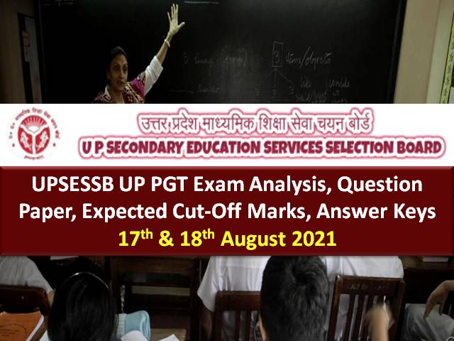 UPSESSB UP PGT 2021 Expected Cutoff Marks: Answer Key Released @upsessb.org (Download PDF), Check Exam Analysis (17th & 18th August)