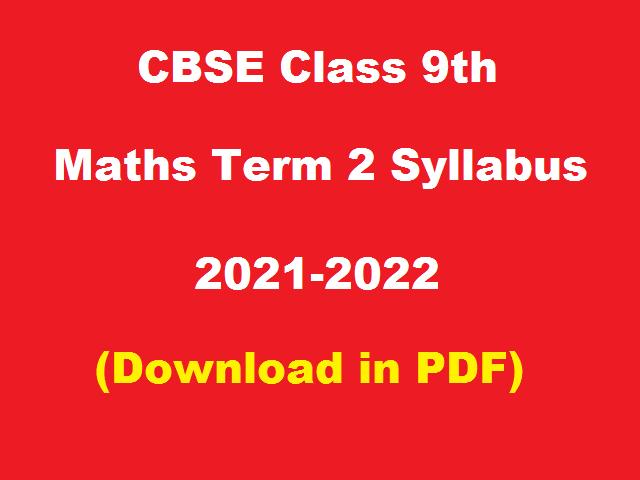 CBSE Class 9 Maths Term 2 Syllabus 2021-2022