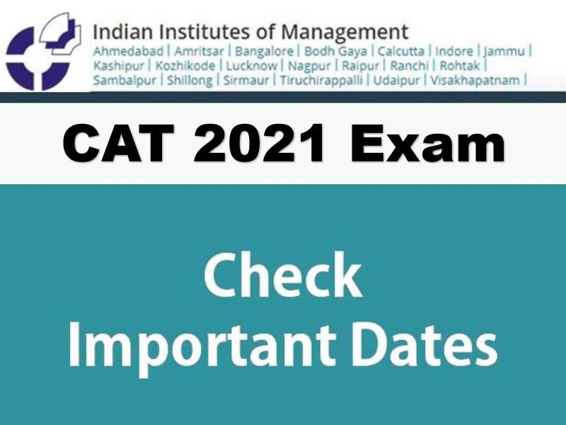 CAT 2021 Important Dates Announced