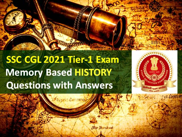 SSC CGL 2021 Exam Memory Based History Questions with Answers: Check Tier-1 GA/GK/Current Affairs Solved Question Paper