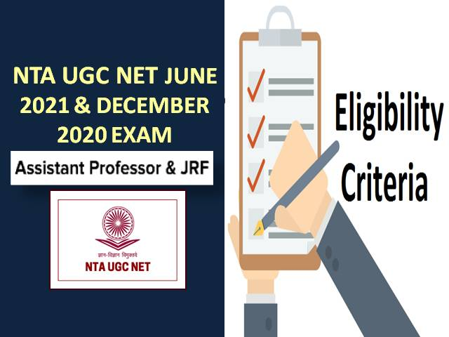 UGC NET Eligibility Criteria for June 2021 & Dec 2020 Cycles: Check Assistant Professor & JRF Age Limit & Educational Qualification