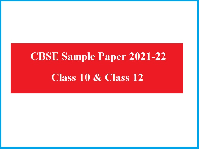 CBSE Sample Paper 2021-2022 for Term 1: CBSE 10th & 12th Board Exam