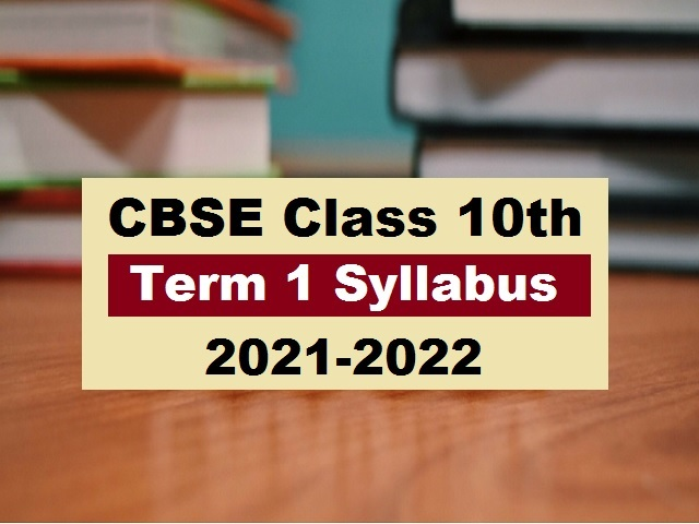 CBSE Class 10 Term 1 Syllabus 2021-2022