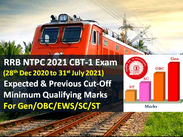 RRB NTPC 2021 Expected Cutoff Marks (7 Phases from 28th Dec 2020 to 31st July 2021): Check Categorywise (Gen/OBC/EWS/SC/ST) CBT-1 Minimum Qualifying Marks