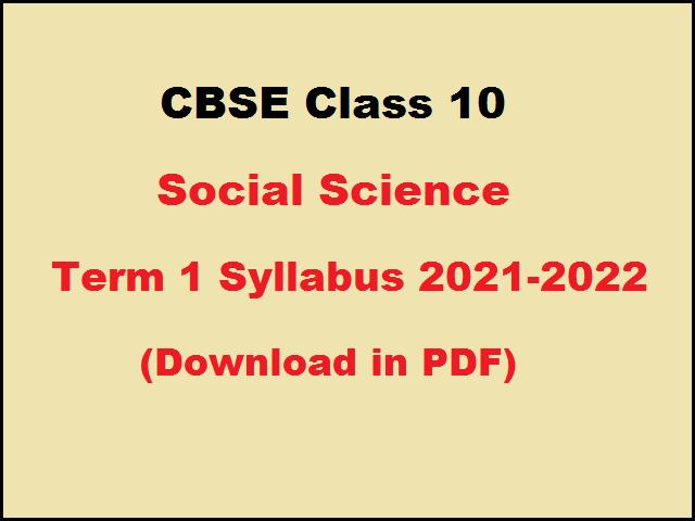 CBSE Class 10 Social Science Term 1 Syllabus 2021-2022