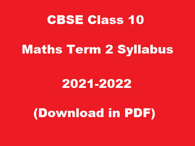 CBSE Class 10th Maths Term 2 Syllabus for Academic Session 2021-2022
