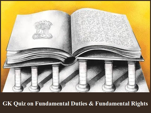 GK Quiz on Fundamental Duties & Fundamental Rights