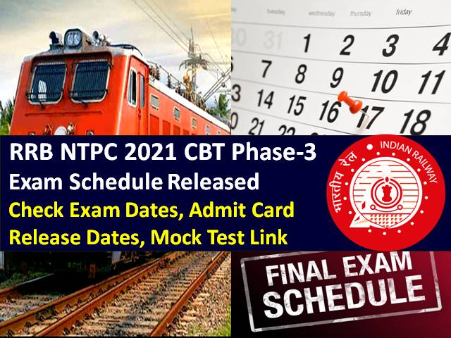 RRB NTPC Exam Schedule 2021 New Released (CBT Phase-3 for 28 Lakh Candidates): Check Exam Dates/City/Shift Timings/Admit Card & Mock Test Links, Syllabus, Previous Year Papers (PDF Download)