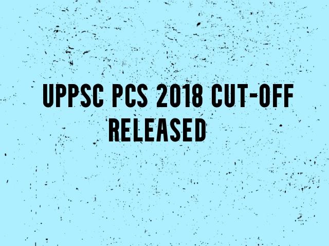 UPPSC PCS 2018 Final Cut-Off Released