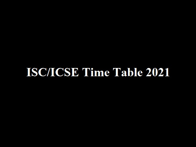 ICSE/ISC Time Table 2021