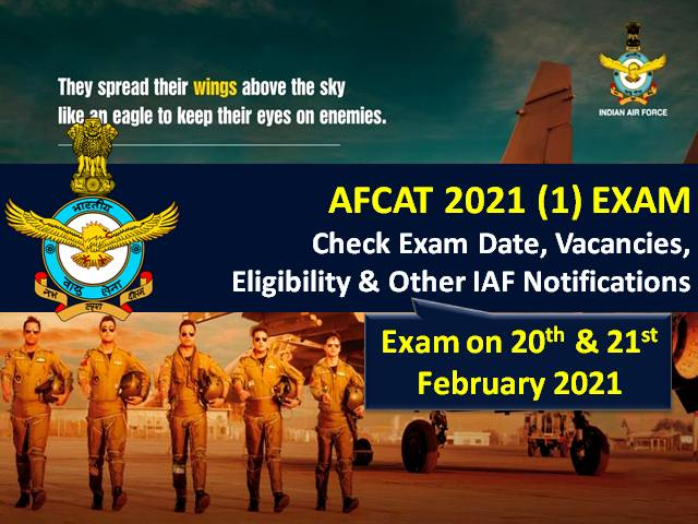AFCAT (1) 2021 Exam on 20/21 February: Check Exam & Admit Card Updates, 235 Vacancies, Eligibility, Selection Process & Other Indian Air Force (IAF) Notifications