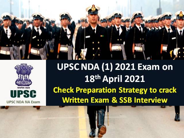UPSC NDA (1) 2021 Exam Preparation Strategy: Check NDA 2021 Preparation Tips & Strategy to crack Written Exam & SSB Interview
