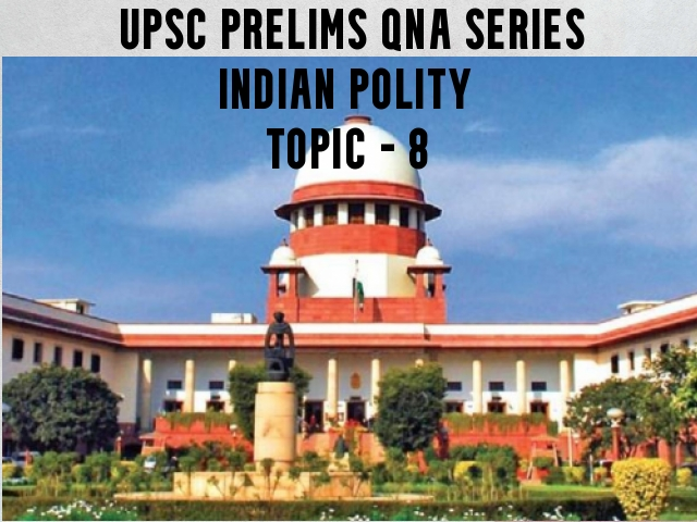 UPSC IAS Prelims Important Questions on Indian Polity Supreme Court and High Court