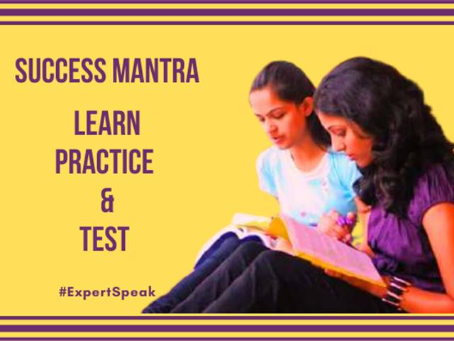 Success Mantra: Learn, Practice and Test | Expert Speak