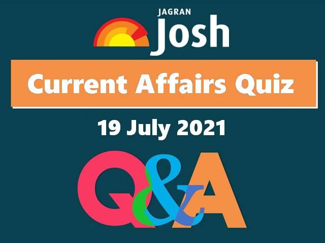 Current Affairs Quiz: 16 July 2021