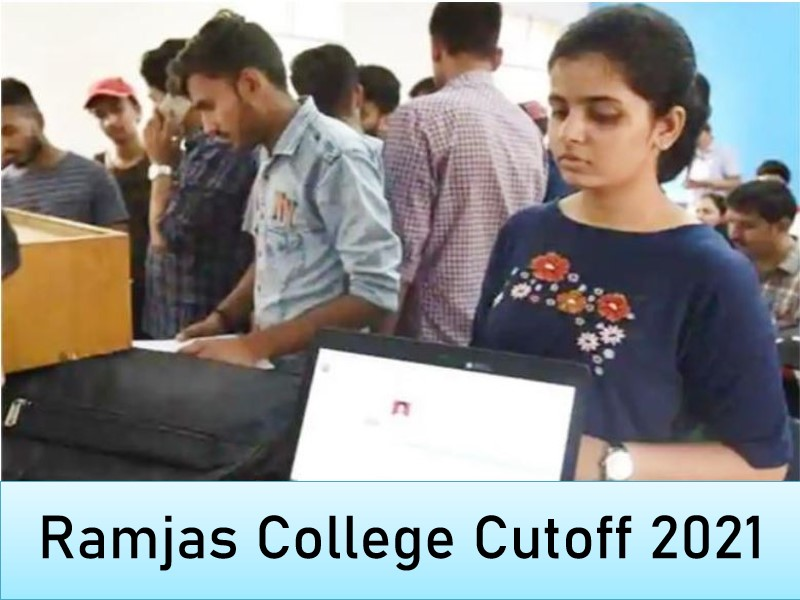 Ramjas College (DU) Cut-Off 2021, Know Cut-off Trends, Courses, Admission, Fees, Facilities