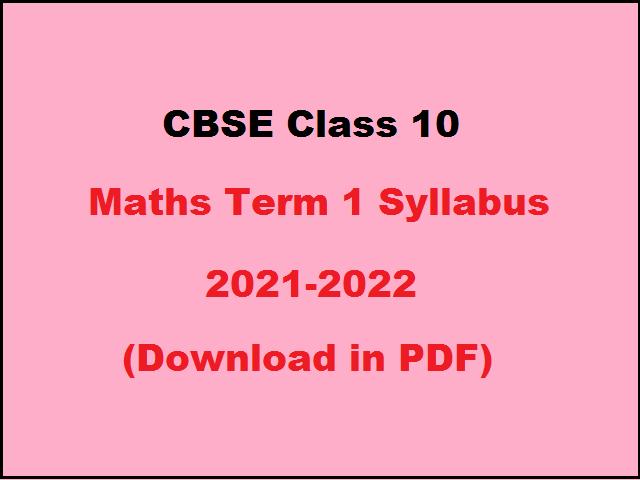 CBSE Class 10 Maths Term 1 Syllabus 2021-2022