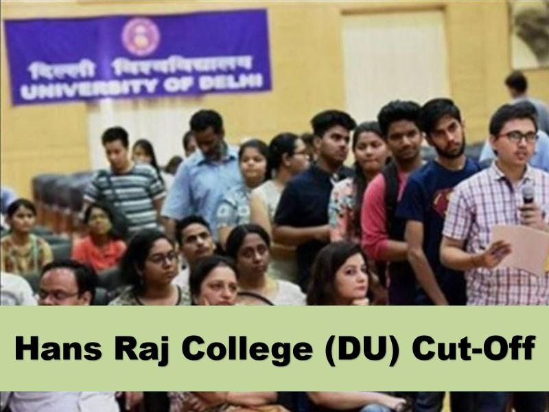 Hans Raj College (DU) Cut-Off 2021 Know Cut-off Trends, Courses, Admission, Fees, Facilities