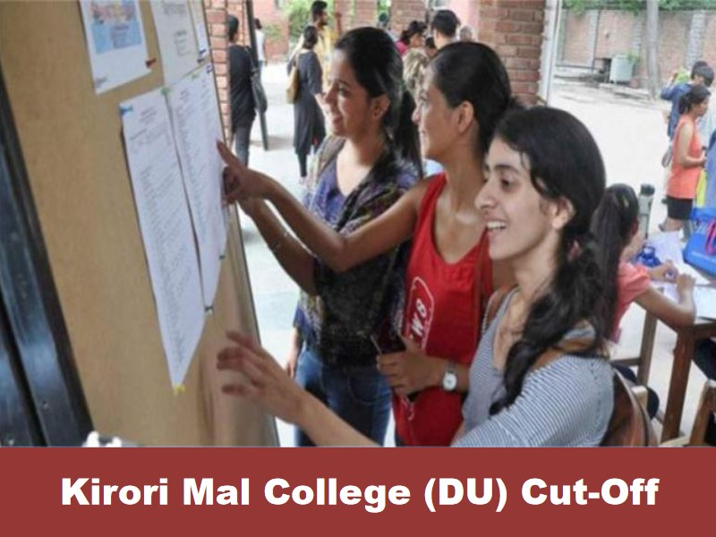 Kirori Mal College (DU) Cut-Off 2021 Know Cut-off Trends, Courses, Admission, Fees, Facilities