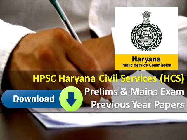 HPSC Haryana Civil Services (HCS) 2021 Exam Previous Year Papers (PDF Download): Get GS/CSAT Prelims & Mains Subject-wise Question Papers