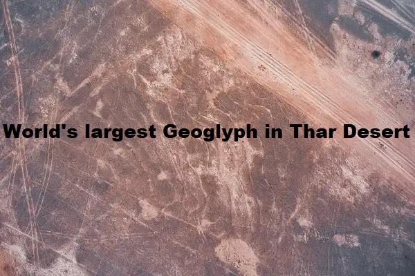 World's largest geoglyph in Thar