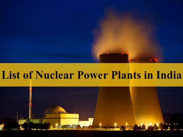 List of Nuclear Power Plants in India 2021